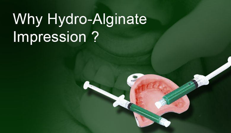 Why hydro-alginate impression ?